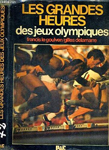 Les Grandes heures des Jeux olympiques