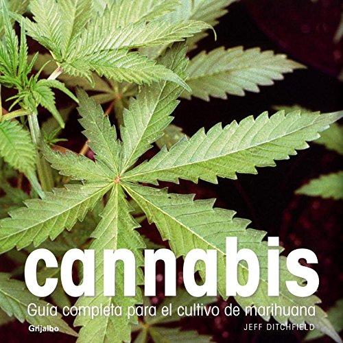 Cannabis: Guía completa para el cultivo de marihuana (Jardinería) por Jeff Ditchfield