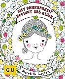 Mit Dankbarkeit beginnt das Glück (GU Mind & Soul Einzeltitel) - Meredith Gaston