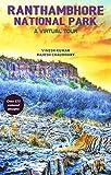 Ranthambhore National Park: A Virtual Tour