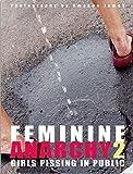 Feminine Anarchy: No. 2: Girls Pissing in Public