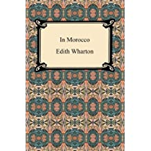 In Morocco [with Biographical Introduction]