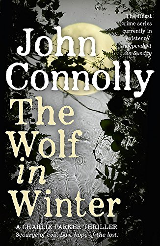 The Wolf in Winter: A Charlie Parker Thriller: 12 por John Connolly