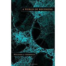 A World of Becoming (A John Hope Franklin Center Book) by William E. Connolly (2011-03-25)
