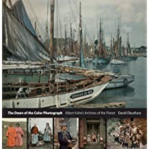 The Dawn of the Color Photograph: Albert Kahn's Archives of the Planet by David Okuefuna (2008-11-02)