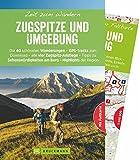 Bruckmann Wanderführer: Zeit zum Wandern Zugspitze und Umgebung. 40 Wanderungen, Bergtouren und Ausflugsziele rund um die Zugspitze. Mit Wanderkarte zum Herausnehmen. NEU 2018.