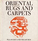 Pleasures and Treasures...Oriental Rugs And Carpets 1970