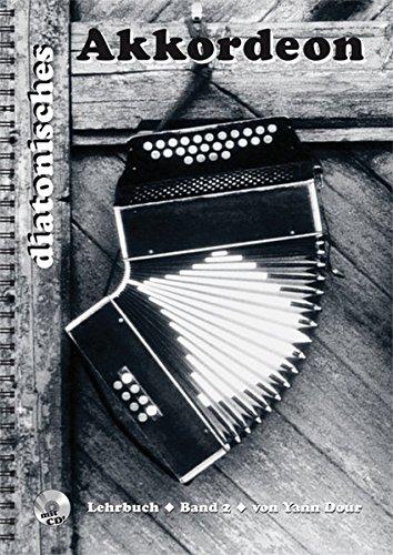 Diatonisches Akkordeon Band 2: Die Melodie mit Audio-CD