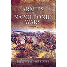 [Armies of the Napoleonic Wars] (By: Gregory Fremont-Barnes) [published: February, 2011]