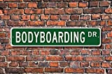 Aersing Funny Metall Schilder Bodyboard Geschenk Schild Bodyboard Fan Surfen auf Bodyboard Garage Home Yard Zaun Auffahrt Street Decor