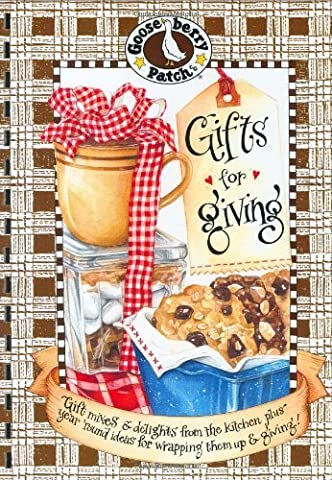 Gifts for Giving: Gift Mixes & Delights from the Kitchen, Plus Year Round Ideas for Wrapping It Up & Giving (Gooseberry Patch) by Gooseberry Patch (2002-05-01)