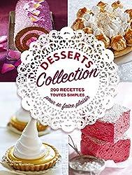 Desserts collection : 200 recettes toutes simples pour se faire plaisir