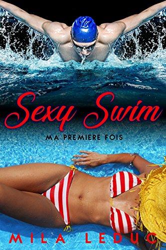 0d8b29cda7b Sexy Swim - Ma Première Fois  (Nouvelle érotique