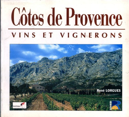 Côtes de Provence : vins et vignerons par René Lorgues
