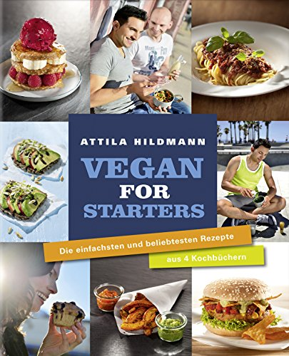 Image of Vegan for Starters - Die einfachsten und beliebtesten Rezepte aus vier Kochbüchern (Vegane Kochbücher von Attila Hildmann)