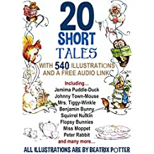 20 Short Tales by Beatrix Potter: With 540 Illustrations and a Free Audio Link. (English Edition)