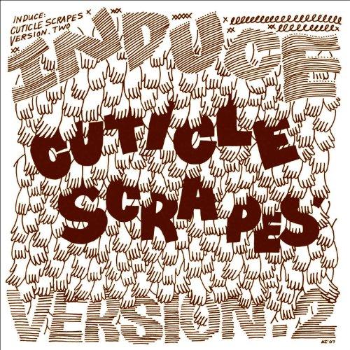 Induce - Cuticle Scrapes Vol. 1