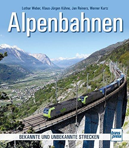 Preisvergleich Produktbild Alpenbahnen: Bekannte und unbekannte Strecken