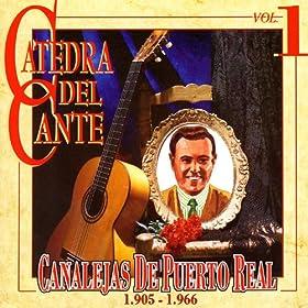 Catedra Del Cante Vol. 1: Canalejas De Puerto Real