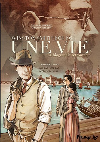 une-vie-tome-3-a-chinese-year-1925-1926-winston-smith-1903-1984-la-biographie-retrouvee