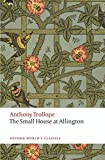 The Small House at Allington The Chronicles of Barsetshire (Oxford World's Classics)