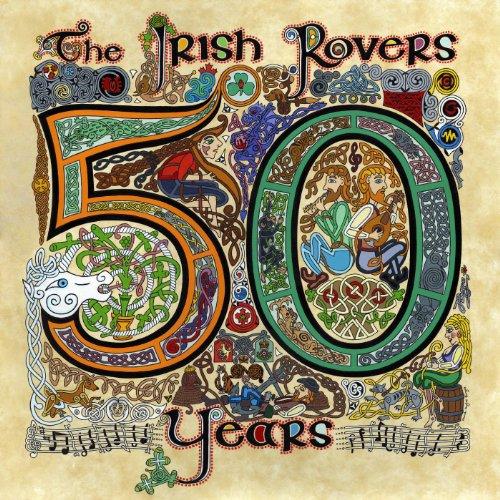 The Irish Rovers 50 Years - Vol. 1