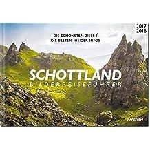 SCHOTTLAND Bilderreiseführer: Die schönsten Ziele / Die besten insider Infos (PAPERISH Reiseführer)