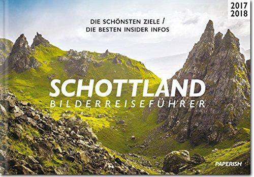 SCHOTTLAND Bilderreiseführer: Die schönsten Ziele / Die besten insider Infos (PAPERISH - Planung Kindern Mit