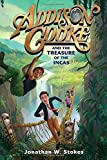 Addison Cooke and the Treasure of the Incas by Jonathan W. Stokes (2016-10-11)
