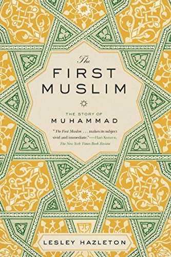The First Muslim: The Story of Muhammad por Lesley Hazleton