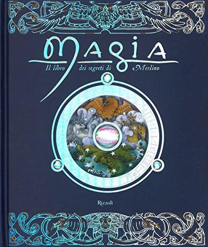 Magia. il libro dei segreti di merlino. ediz. a colori