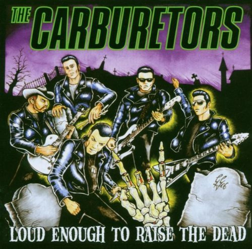 Loud Enough to Raise the Dead by Carburetors (2006-11-27)