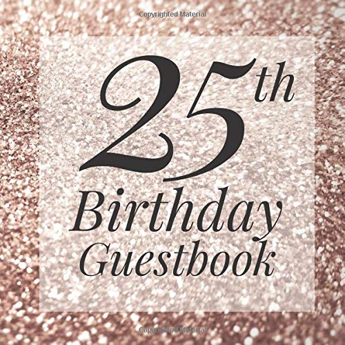 ook: Gold Glitter Sparkle Guest Book - Elegant 25 Birthday Wedding Anniversary Party Signing Message Book - Gift Log & Photo ... Keepsake Present - Special Memories Ideas ()