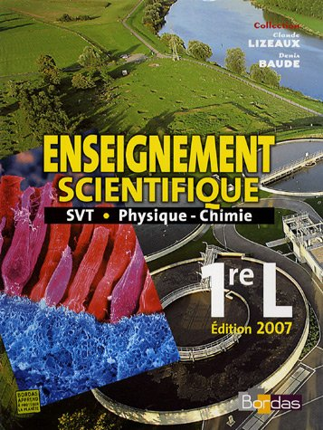 Enseignement scientifique 1e L : SVT - Physique-Chimie