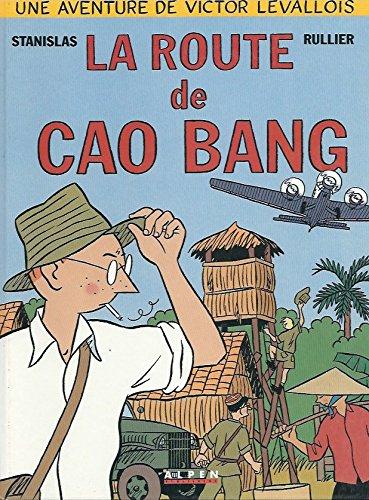 Victor Levallois, tome 2 : la route de Cao Bang par Laurent-Rullier