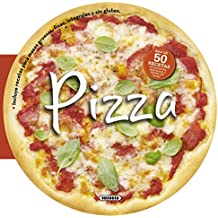 Pizza: Más de 50 deliciosas recetas económicas y fáciles de hacer / Over 50 Delicious and Economic Recipes and Easy to Make