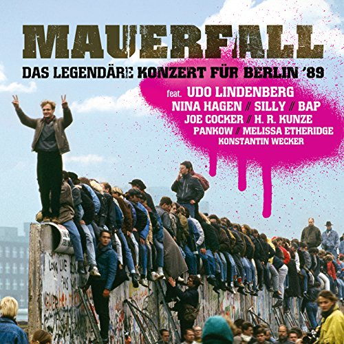 Mauerfall - Das legendäre Konz...