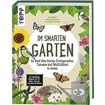 Im smarten Garten. So wird dein Garten Ernteparadies, Tieroase und Wohlfühlort in einem: Mit Anbautipps, Rezepten und DIY-Ideen - auch für Terrasse und Balkon. Extra: Tolles Poster zum Herausnehmen