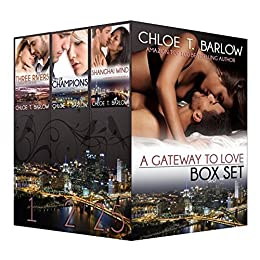 A Gateway to Love Box Set (Books #1, #2, and #2.5): Three Rivers, City of Champions, and Shanghai Wind by [Barlow, Chloe T.]
