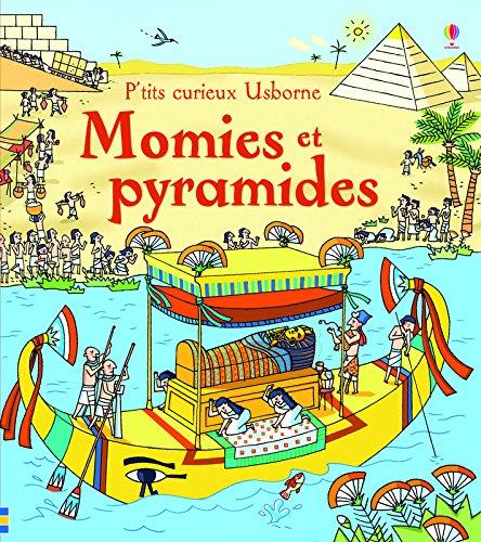 Momies et pyramides - P'tits curieux Usborne par Rob llyod Jones