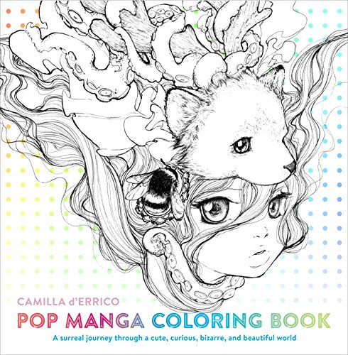 Pop Manga Coloring Book: A Surreal Journey Through a Cute, Curious, Bizarre, and Beautiful World (Colouring Books)