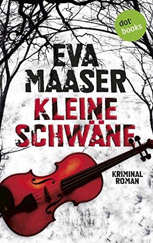 Buchseite und Rezensionen zu 'Kleine Schwäne: Kriminalroman (Kommissar Rohleffs dritter Fall)' von Eva Maaser