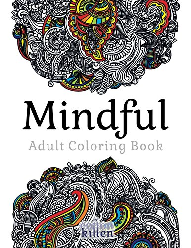 Mindful - Adult Coloring Book: 49 of the most exquisite designs for a relaxed and joyful coloring time por Cotton Kitten