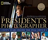The Presidents Photographer: Fifty Years Inside the Oval Office