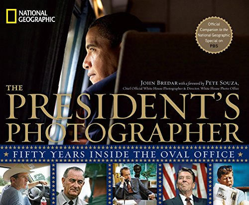 The President's Photographer: Fifty Years Inside the Oval Office por John Bredar