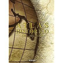 Atlas Histórico Del Mundo (Atlas historico del mundo)