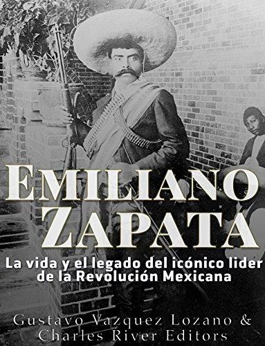 emiliano-zapata-la-vida-y-el-legado-del-iconico-lider-de-la-revolucion-mexicana-spanish-edition