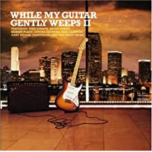 While My Guitar Gently Weeps Vol. 2