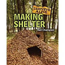 Making Shelter (Survive Alive) by Neil Champion (2010-07-02)