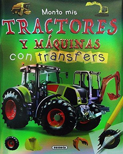 Monto mis tractores y máquinas con transfers (Monto mis máquinas con transfers) por Susaeta Ediciones S A